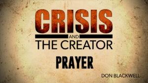 Prayer   Crisis and the Creator