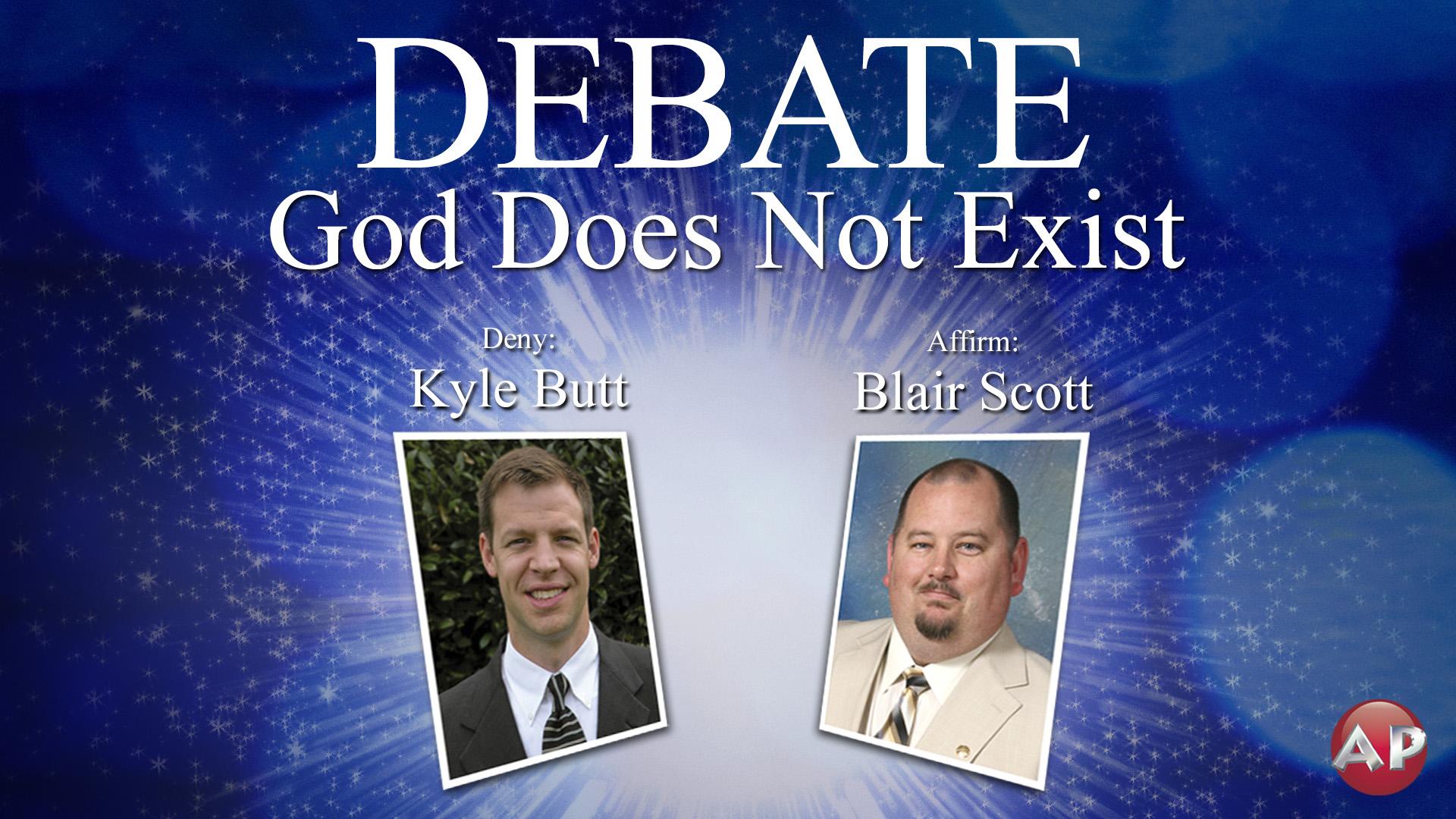Debate: God Does Not Exist (Butt-Scott)