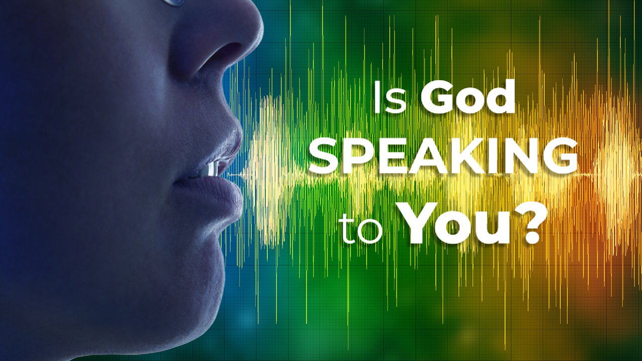 Is God Speaking to You?