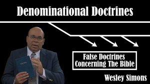 10. False Doctrines Concerning the Bible | Denominational Doctrines