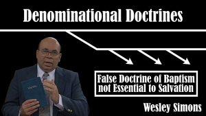 17. False Doctrine of Baptism not Essential to Salvation | Denominational Doctrines