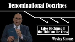 19. False Doctrines of the Thief on the Cross | Denominational Doctrines