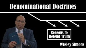 2. Reasons to Defend Truth | Denominational Doctrines
