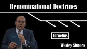 21. Cornelius | Denominational Doctrines