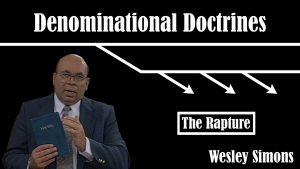 29. The Rapture | Denominational Doctrines