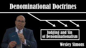 3. Judging & Sin of Denominationalism | Denominational Doctrines