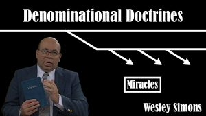 33. Miracles  | Denominational Doctrines