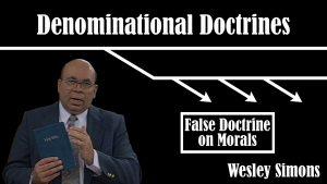 34. False Doctrines on Morals | Denominational Doctrines