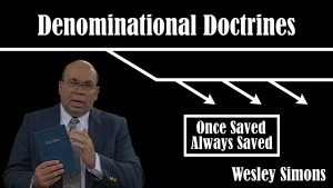 35. Once Saved Always Saved | Denominational Doctrines