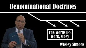 4. The Words Do, Work, Obey  | Denominational Doctrines