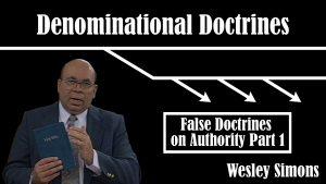 5. False Doctrines on Authority (Part 1) | Denominational Doctrines