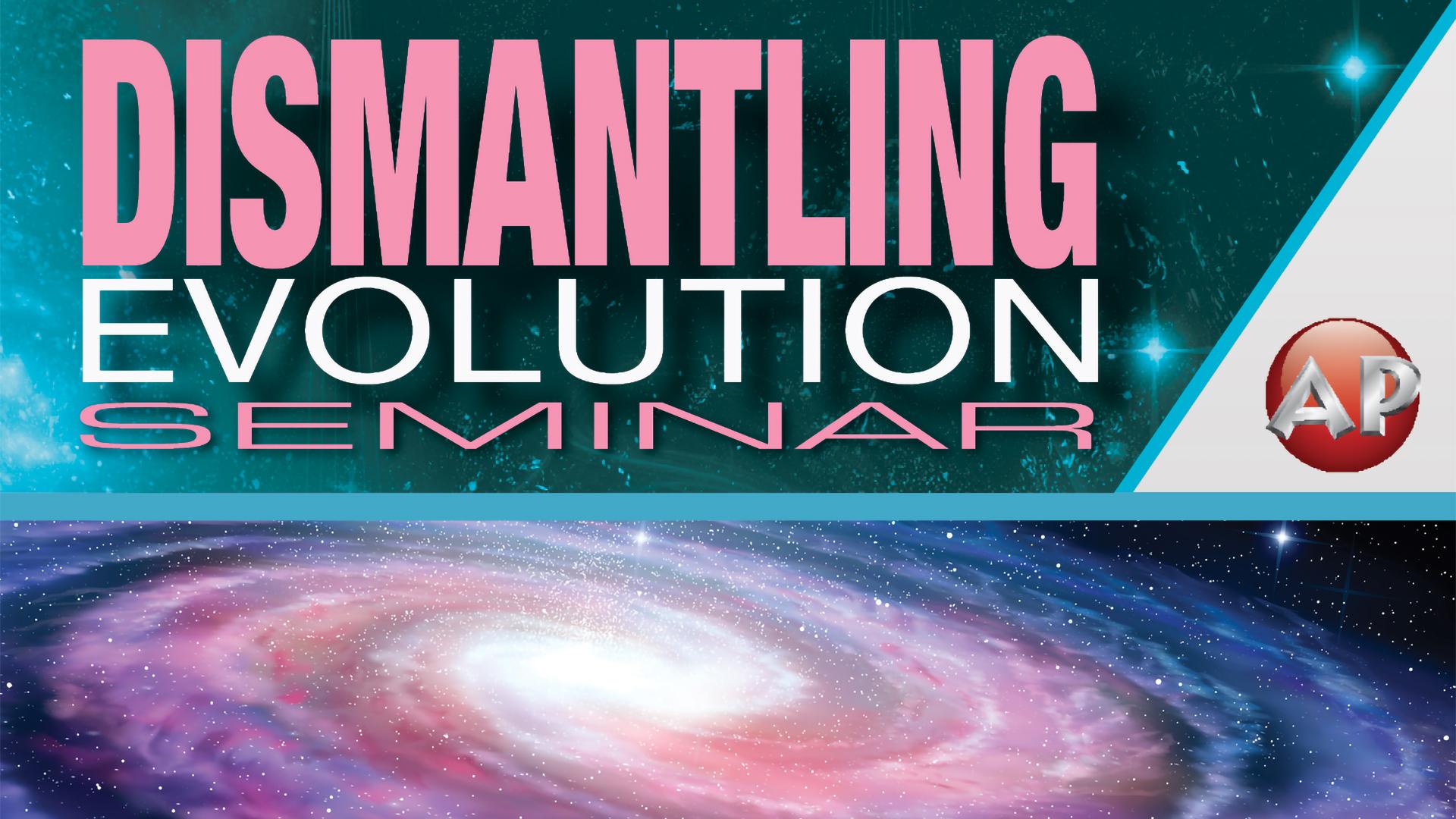 Dismantling Evolution Seminar