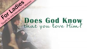 Does God Know That You Love Him?