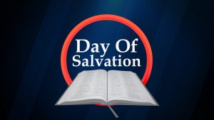 Day of Salvation | Does It Matter?