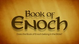 Does the Book of Enoch Belong in the Bible?