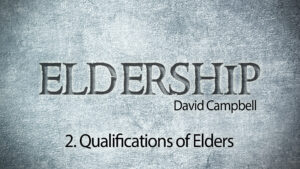 2. Qualifications of Elders | Eldership