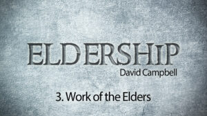 3. Work of the Elders | Eldership