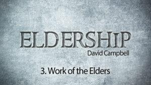 3. Work of the Elders   Eldership