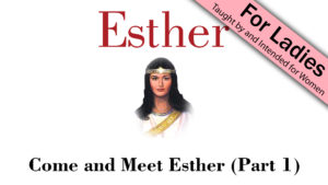 1. Come and Meet Esther (Part 1) | Esther