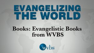 Books: Evangelistic Books from WVBS