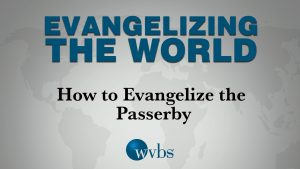 How to Evangelize the Passerby
