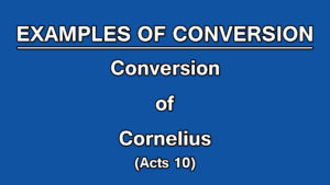 6. Conversion of Cornelius (Acts 10) | Examples of Conversion