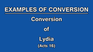 7. Conversion of Lydia (Acts 16) | Examples of Conversion