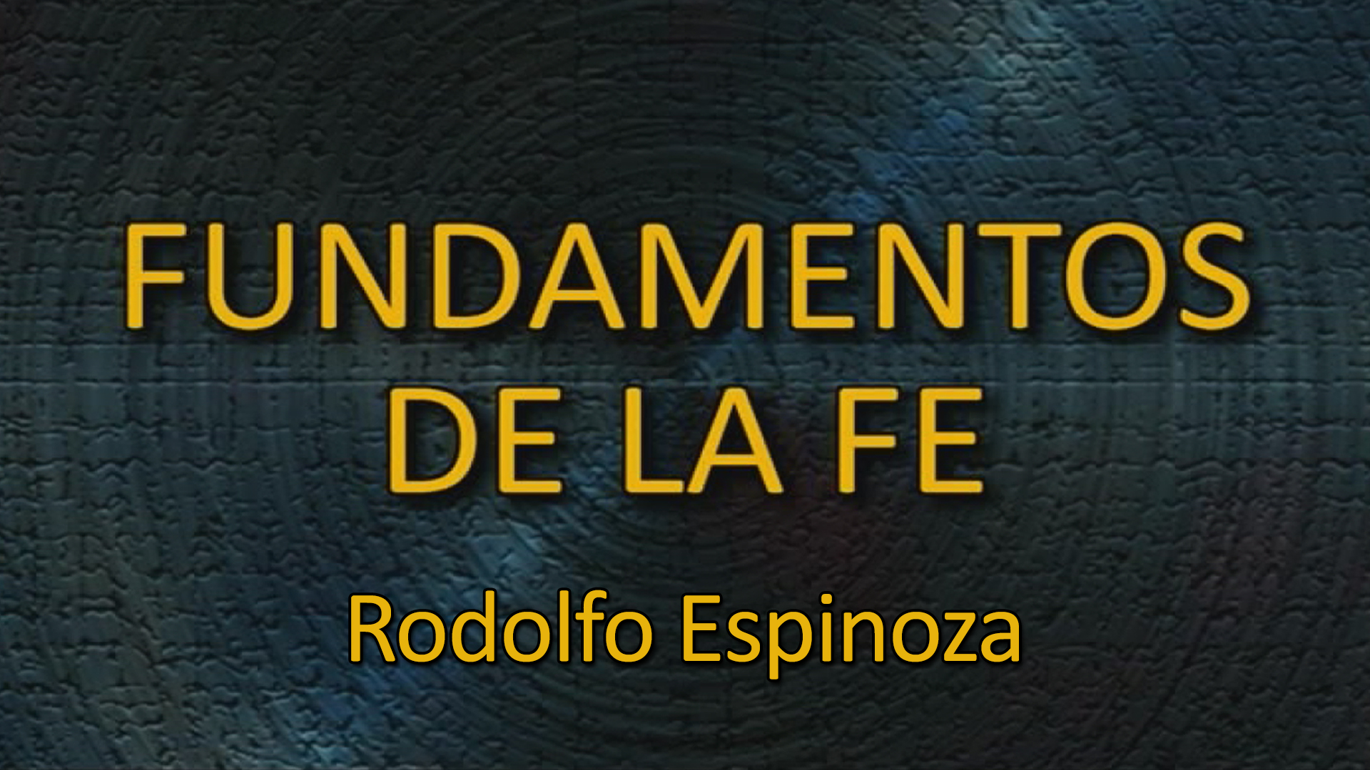 Fundamentos de la Fe (Fundamentals of the Faith)