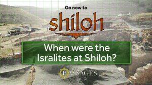 Bonus: When Were The Israelites In Shiloh?