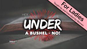 6. Hide it Under a Bushel - NO! | God's Hardest Commands