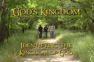 God's Kingdom: Identifying the Kingdom of God