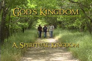 God's Kingdom: A Spiritual Kingdom