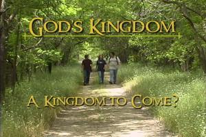 God's Kingdom: A Kingdom to Come?