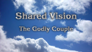 1. Shared Vision: The Godly Couple