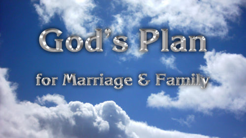 God's Plan for Marriage & Family