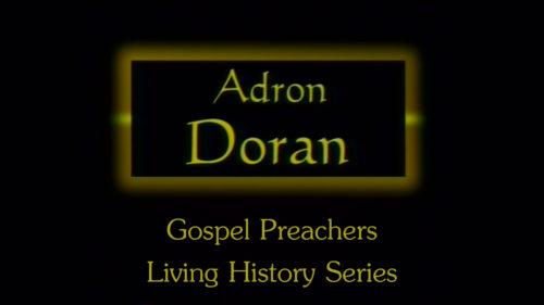 Adron Doran | Gospel Preachers Living History Series