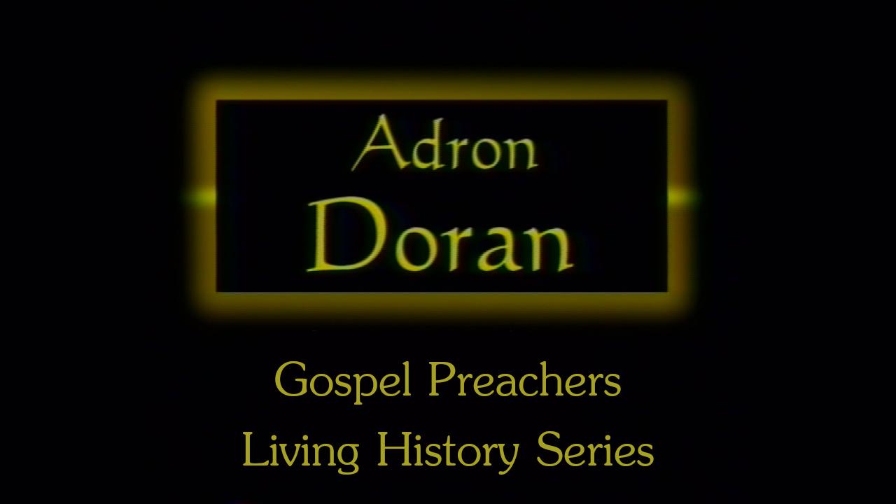 Adron Doran   Gospel Preachers Living History Series