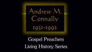 Andrew Connally | Gospel Preachers Living History Series