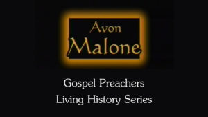 Avon Malone | Gospel Preachers Living History Series