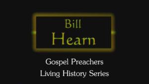 Bill Hearn | Gospel Preachers Living History Series