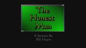 The Honest Man   Sermon by Bill Hearn