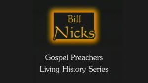 Bill Nicks | Gospel Preachers Living History Series
