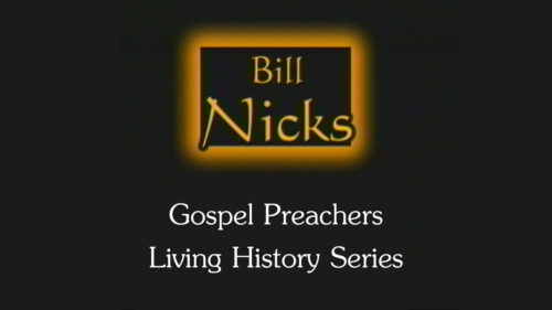 Bill Nicks | Gospel Preachers Living History Series