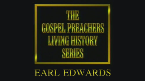 Earl Edwards | Gospel Preachers Living History Series