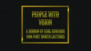 People With Vision | Sermon by Earl Edwards