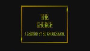 The Church | Sermon by Edwin Crookshank