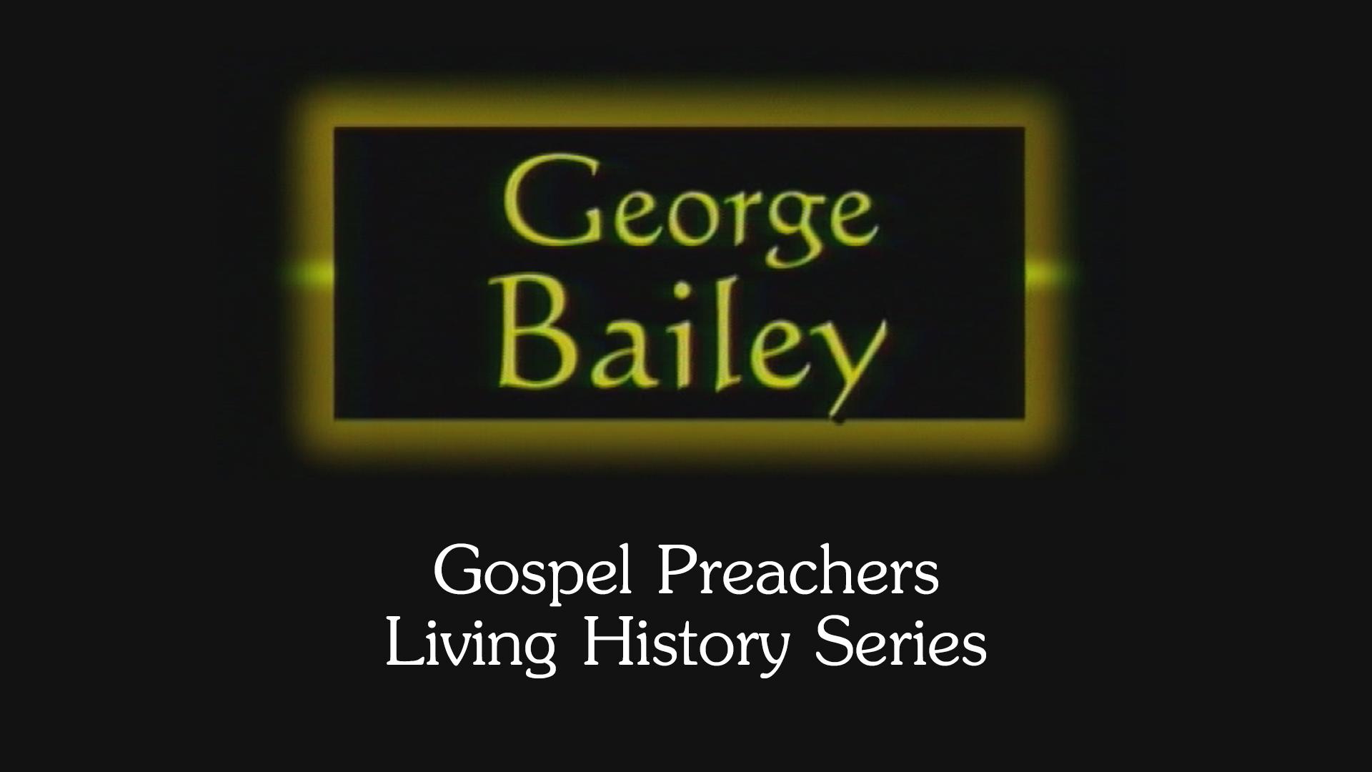George Bailey | Gospel Preachers Living History Series
