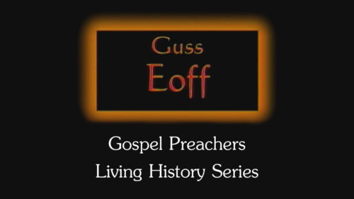 Guss Eoff | Gospel Preachers Living History Series
