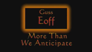 More Than We Anticipate | Sermon by Guss Eoff