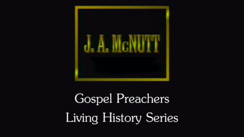 J.A. McNutt | Gospel Preachers Living History Series